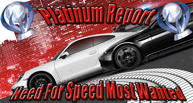 Platinum Report - Need For Sped Most Wanted