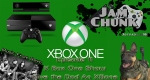 JamChunk Episode 11 XBox One Show aka Give The Dog An XBone