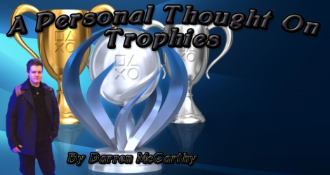 A Personal Thought On Trophies