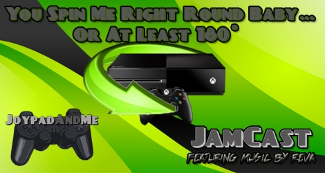 JamCast Episode 11: You Spin Me Right Round Baby...Or At Least 180