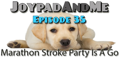 Podcast Episode 35. JamCast: Marathon Stroke Party Is A Go