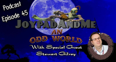 Podcast Episode 45: An Oddworld With Stewart Gilray