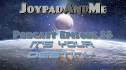 Podcast Episode 55: It's Your Destiny