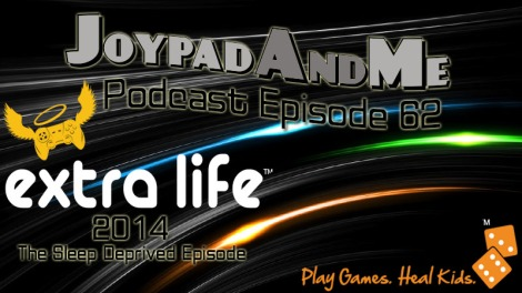 Podcast Episode 62: ExtraLife Special