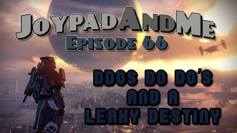 Podcast Episode DDOS Do Do's And A Leaky Destiny