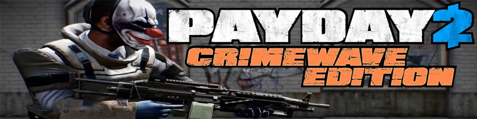 Payday 2 Crimewave Edition Banner